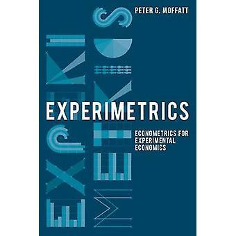Kokeellinen ekonometria kokeellista talous tieteen Moffatt & Peter