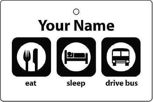 Personalised Eat Sleep Drive Bus Car Air Freshener