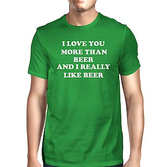 I Love You More Than Beer Men's Green T-shirt Unique Irish Graphic