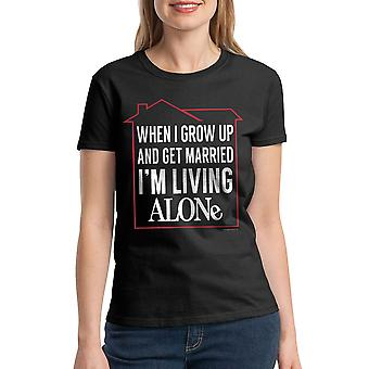 Home Alone Living Alone When Grow Women's Black T-shirt
