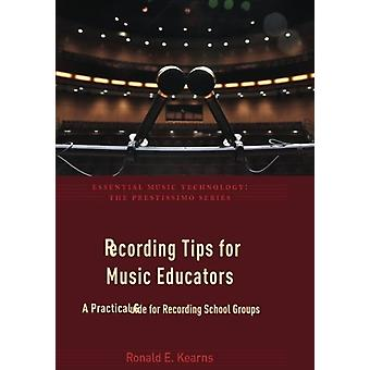 Recording Tips for Music Educators - A Practical Guide for Recording S