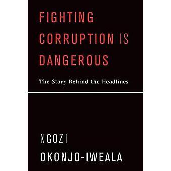 Lutte contre la Corruption est dangereux - l'histoire derrière les grands titres de N