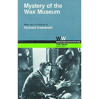 Mystery of the Wax Museum par Richard Koszarski - Richard Koszarski-