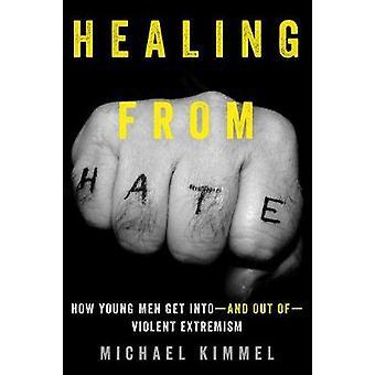 Genezing van Hate - hoe jonge mannen krijgen Intoà en uit ofà gewelddadige Extr