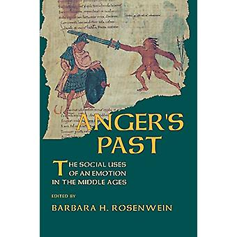 Anger's Past - The Social Uses of an Emotion in the Middle Ages by Bar