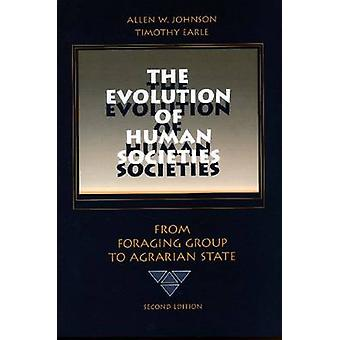 The Evolution of Human Societies - From Foraging Group to Agrarian Sta