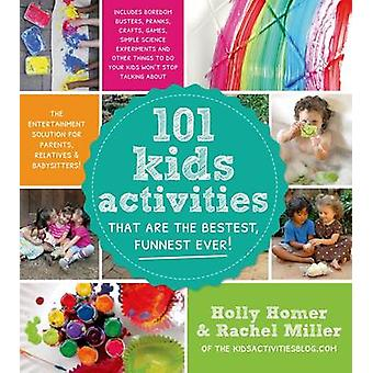 101 Kids Activities That are the Bestest - Funnest Ever! by Holly Hom