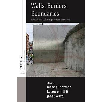 Walls - Borders - Boundaries - Spatial and Cultural Practices in Europ
