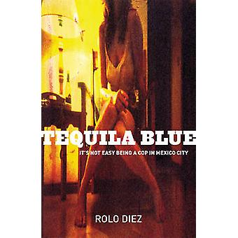 Tequila Blue by Rolo Diez - 9781904738046 Book