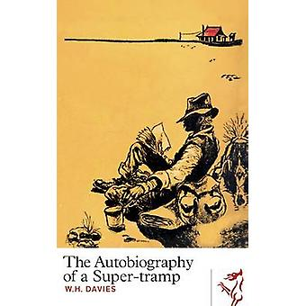 The Autobiography of a Super-tramp by W. H. Davies - 9781908946072 Bo