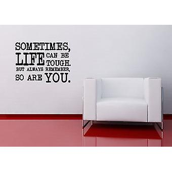 Sometime Life Can Be Tough But So Are You Wall Sticker Inspirational Positive Quote Decal