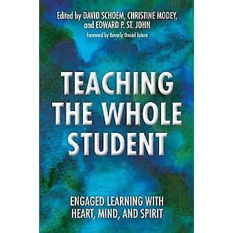 Teaching the Whole Student - Engaged Learning with Heart - Mind - and