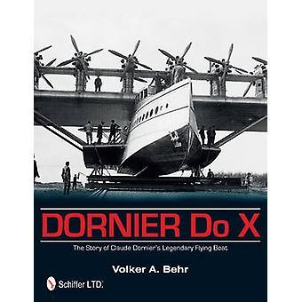 Dornier Do X - Claude Dornier legendaarinen lentovene, tarina