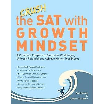 Crush the SAT with Growth Mindset - A Complete Program to Overcome Cha