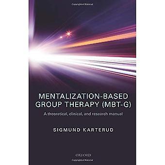 Zentralstellung basierende Gruppentherapie (MBT-G): Eine theoretische, klinische und Forschung-Handbuch