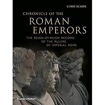 Krönika av de romerska kejsarna: posten regeringstid-av-regeringstid av linjalerna av kejserliga Rom