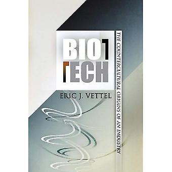 Biotech: Die gegenkulturellen Ursprünge einer Branche (Politik & Kultur im modernen Amerika)