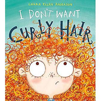 Je ne veux pas les cheveux bouclés!