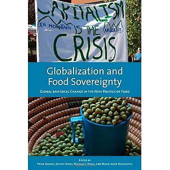 Globalisering og matsuverenitet: globale og lokale endringen i den nye politikken til mat (studier i sammenlignende...