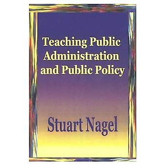 Teaching Public Administration and Public Policy