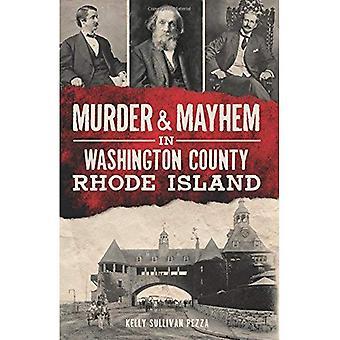 Mord & Mayhem i Washington County, Rhode Island (True Crime)