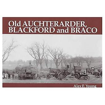 Auchterarder vieux, Blackford et Braco: avec Aberuthven, Gask et Gleneagles