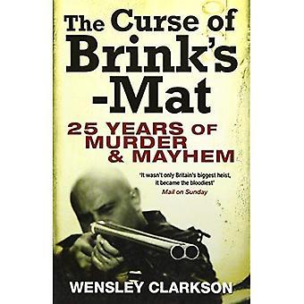 The Curse of Brink's-Mat: Twenty-five years of Murder and Mayhem