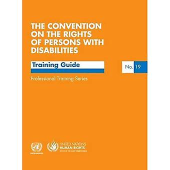 The Convention on the Rights of Persons with Disabilities: A Training Guide (Professional training series)