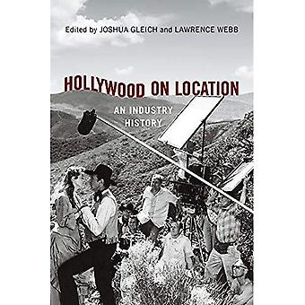 Hollywood on Location: An Industry History