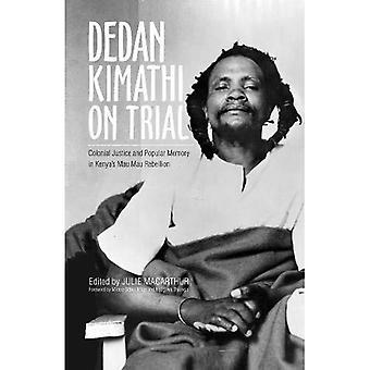 Dedan Kimathi en juicio: la justicia Colonial y memoria Popular en rebelión de Mau Mau de Kenia (investigación en estudios internacionales, estudios globales y comparativos)