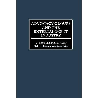 Advocacy Groups and the Entertainment Industry by Suman & Michael