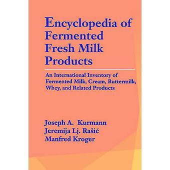 Encyclopedia of gjæret fersk melk og melkeprodukter internasjonale opptelling av surmelk krem Buttermilk Whey og beslektede produkter av Kurmann & Joseph A.