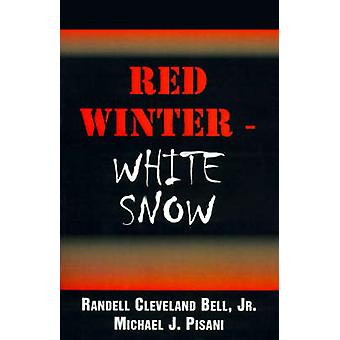 Red WinterWhite Snow by Bell & Randell Cleveland & Jr.