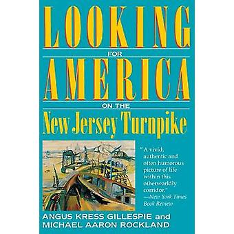Looking for America on the New Jersey Turnpike by Gillespie & Angus Kress