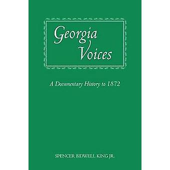 Georgia Voices A Documentary History to 1872 by King Jr & Spencer Bidwell