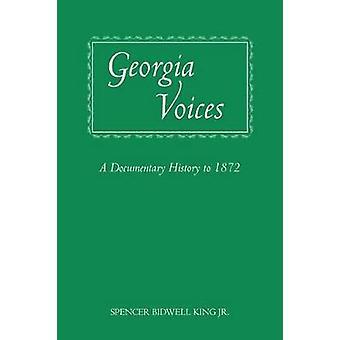 Georgien Stimmen eine dokumentarische Geschichte bis 1872 von King Jr & Spencer Bidwell