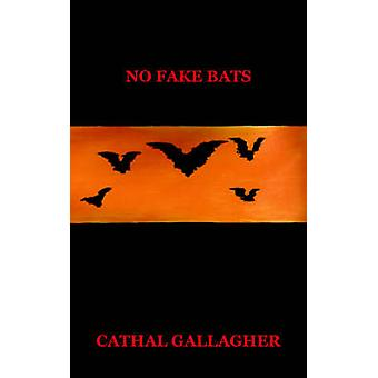 No Fake Bats by Gallagher & Cathal