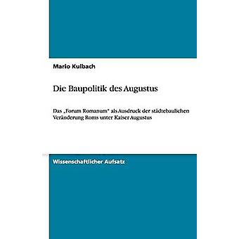 Die Baupolitik des Augustus by Kulbach & Mario