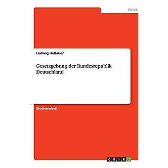 Gesetzgebung der Bundesrepublik Deutschland by Hellauer & Ludwig