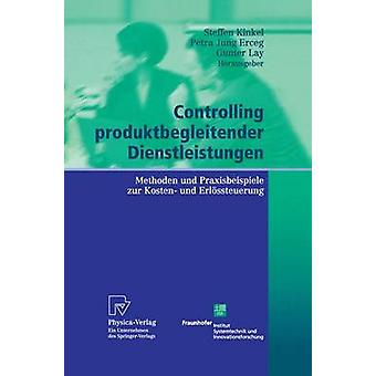 Controlling produktbegleitender Dienstleistungen  Methoden und Praxisbeispiele zur Kosten und Erlssteuerung by Kinkel & Steffen