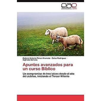 Apuntes Avanzados Para Un Curso Bíblico por p Rez Alvarado y Gabriel Antonio