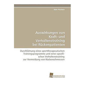 Auswirkungen von Kraft und Verhaltenstraining bei Rckenpatienten by Nicolaus Marc