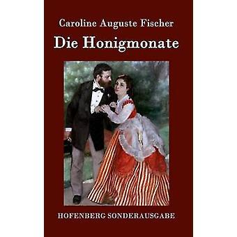 Sterben Sie Honigmonate von Caroline Auguste Fischer