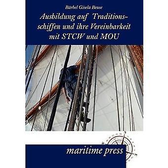 Ausbildung auf Traditionsschiffen und ihre Vereinbarkeit mit STCW und MOU by Beuse & Brbel Gisela