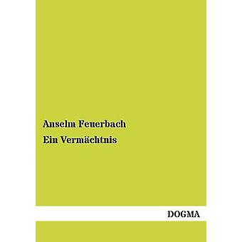 Ein Vermachtnis par Feuerbach & Anselm