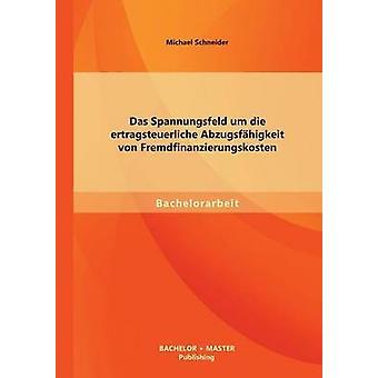 Das Spannungsfeld die um ertragsteuerliche Abzugsfhigkeit von Fremdfinanzierungskosten av Schneider & Michael