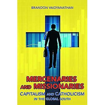Söldner und Missionare: Kapitalismus und Katholizismus im globalen Süden