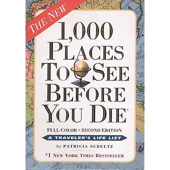 1 -000 Places to See Before You Die (2nd) by Patricia Schultz - 97806