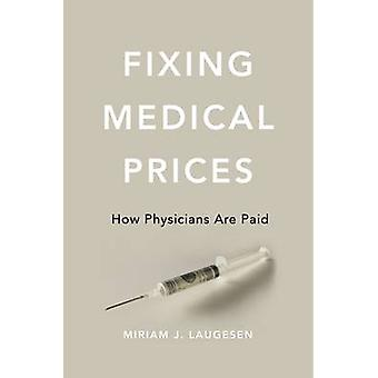 Fixing Medical Prices - How Physicians Are Paid by Assistant Professor