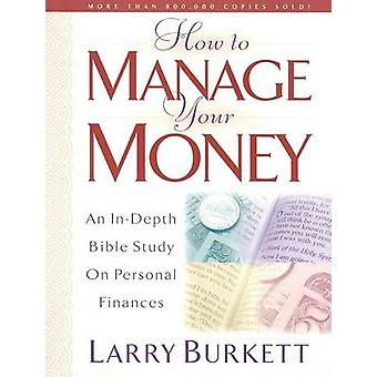 How to Manage Your Money - An In-Depth Bible Study on Personal Finance